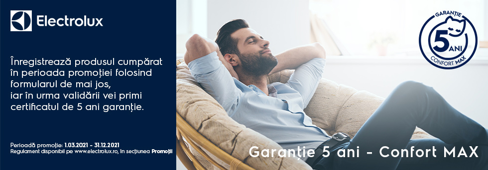 Garanție 5 ani - Confort MAX! Electrolux